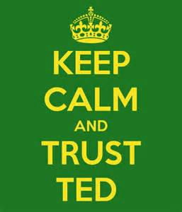 keep calm trust ted